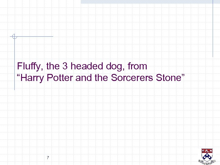 """Fluffy, the 3 headed dog, from """"Harry Potter and the Sorcerers Stone"""" 7"""