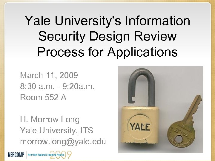 Yale University's Information Security Design Review Process for Applications March 11, 2009 8: 30