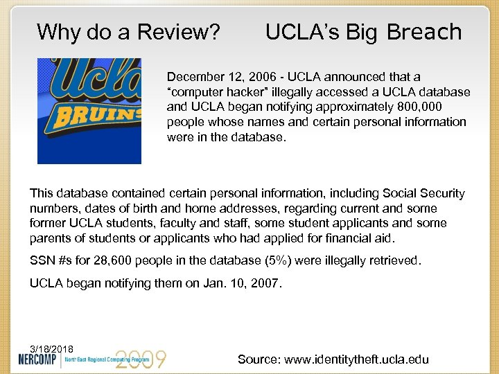 Why do a Review? UCLA's Big Breach December 12, 2006 - UCLA announced that