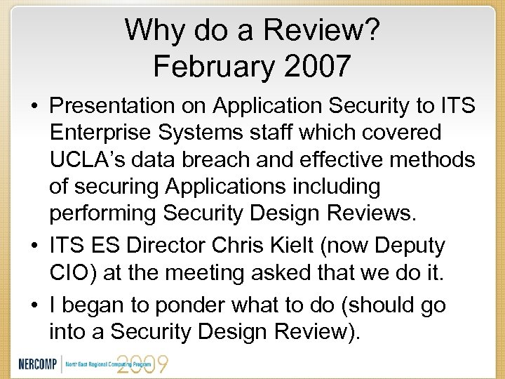 Why do a Review? February 2007 • Presentation on Application Security to ITS Enterprise