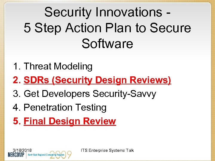 Security Innovations 5 Step Action Plan to Secure Software 1. Threat Modeling 2. SDRs