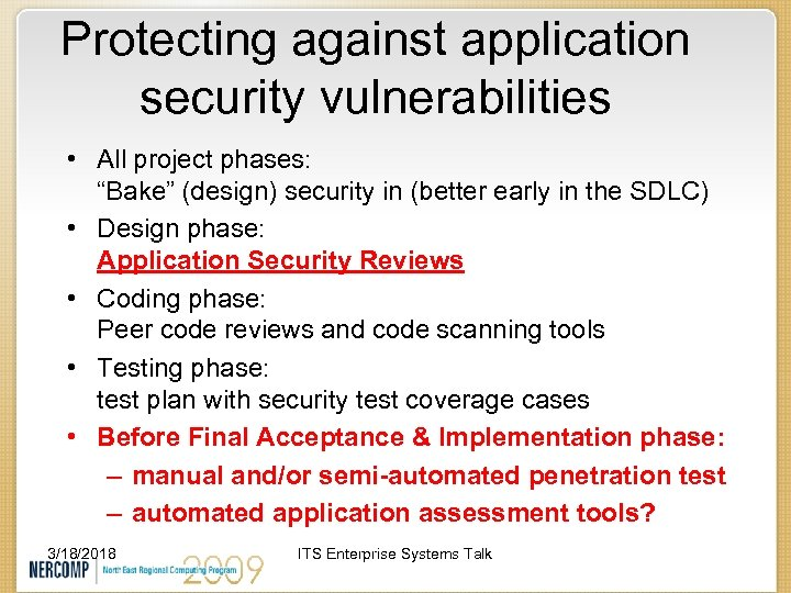 """Protecting against application security vulnerabilities • All project phases: """"Bake"""" (design) security in (better"""