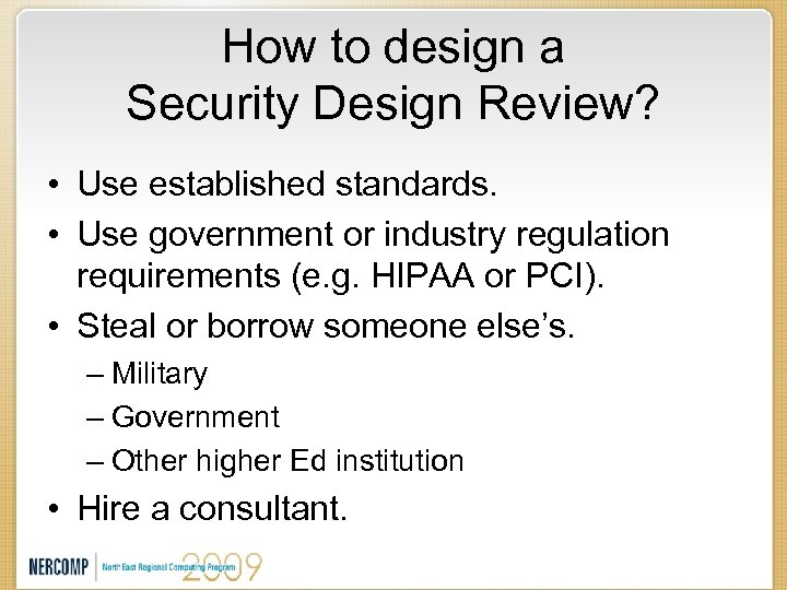 How to design a Security Design Review? • Use established standards. • Use government