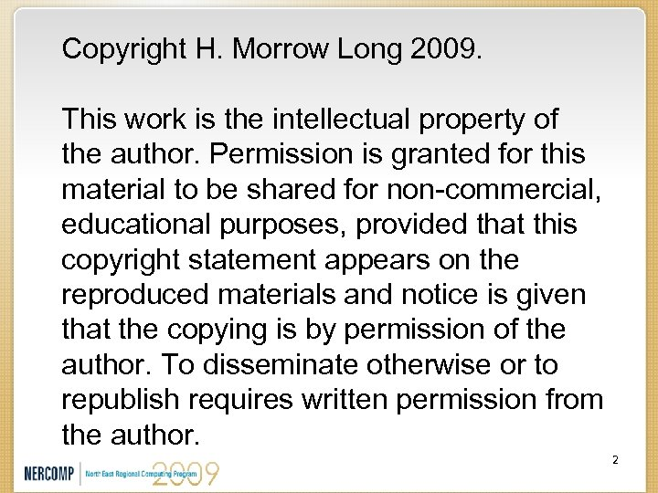 Copyright H. Morrow Long 2009. This work is the intellectual property of the author.