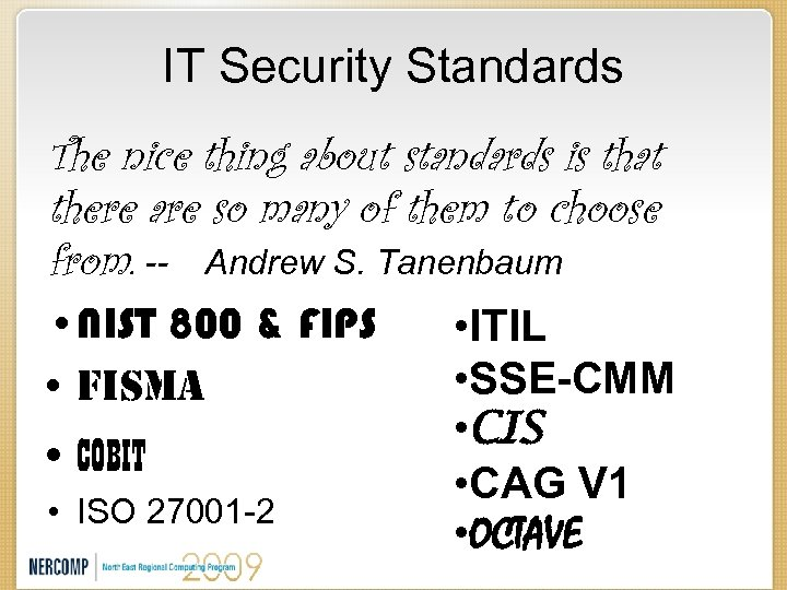 IT Security Standards The nice thing about standards is that there are so many