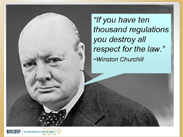 """""""If you have ten thousand regulations you destroy all respect for the law. """""""