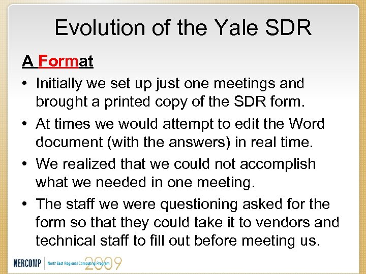 Evolution of the Yale SDR A Format • Initially we set up just one