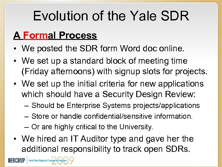 Evolution of the Yale SDR A Formal Process • We posted the SDR form
