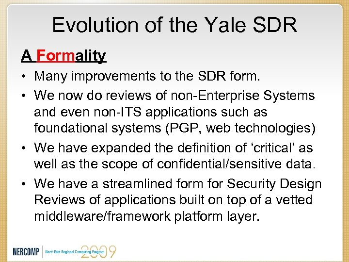 Evolution of the Yale SDR A Formality • Many improvements to the SDR form.