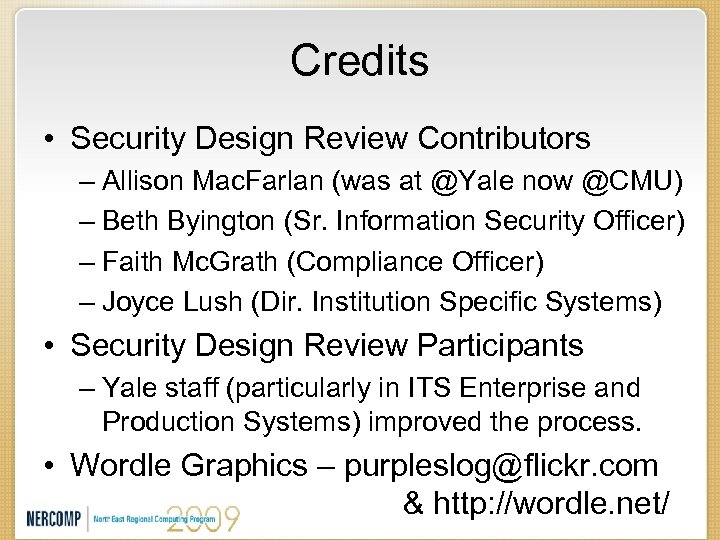 Credits • Security Design Review Contributors – Allison Mac. Farlan (was at @Yale now