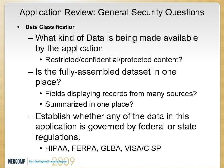 Application Review: General Security Questions • Data Classification – What kind of Data is