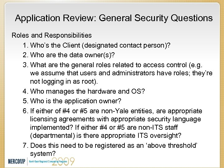 Application Review: General Security Questions Roles and Responsibilities 1. Who's the Client (designated contact