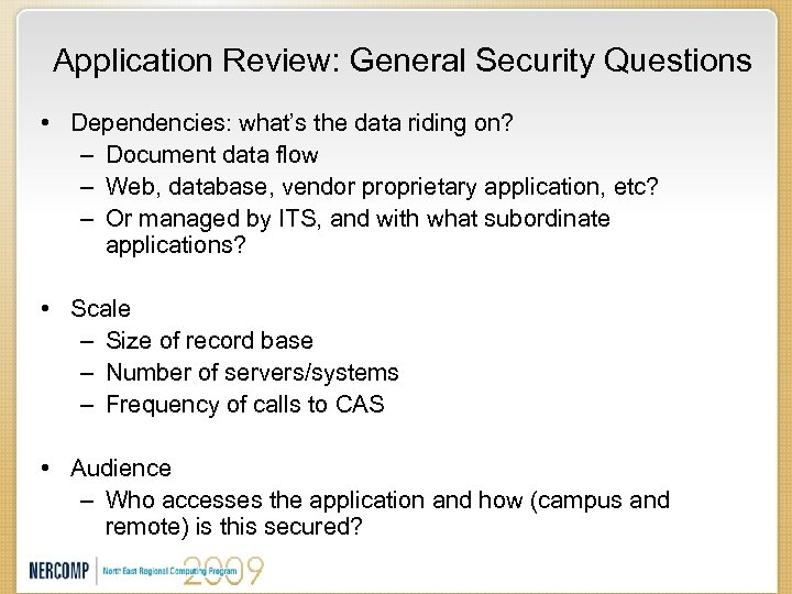 Application Review: General Security Questions • Dependencies: what's the data riding on? – Document