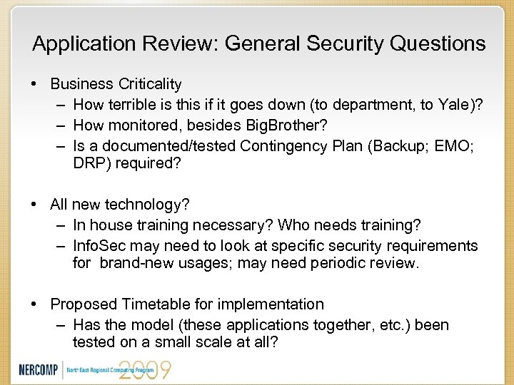 Application Review: General Security Questions • Business Criticality – How terrible is this if