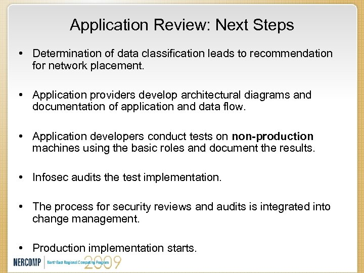 Application Review: Next Steps • Determination of data classification leads to recommendation for network
