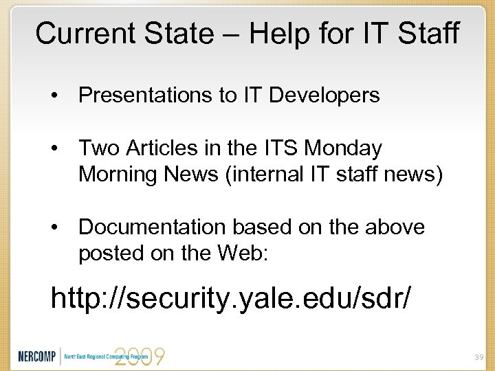 Current State – Help for IT Staff • Presentations to IT Developers • Two
