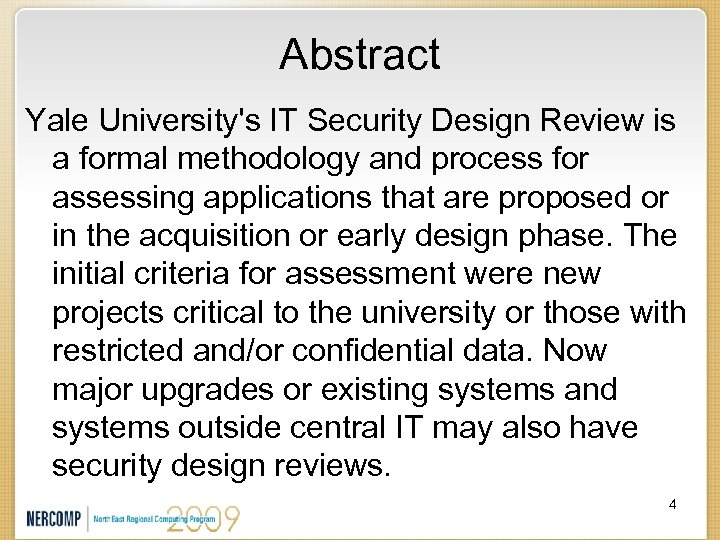 Abstract Yale University's IT Security Design Review is a formal methodology and process for