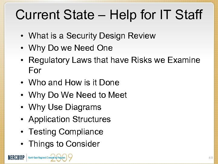Current State – Help for IT Staff • What is a Security Design Review