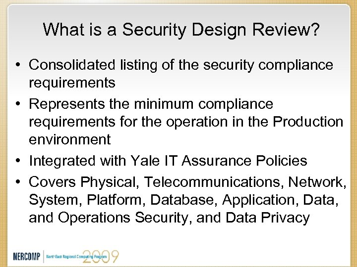 What is a Security Design Review? • Consolidated listing of the security compliance requirements