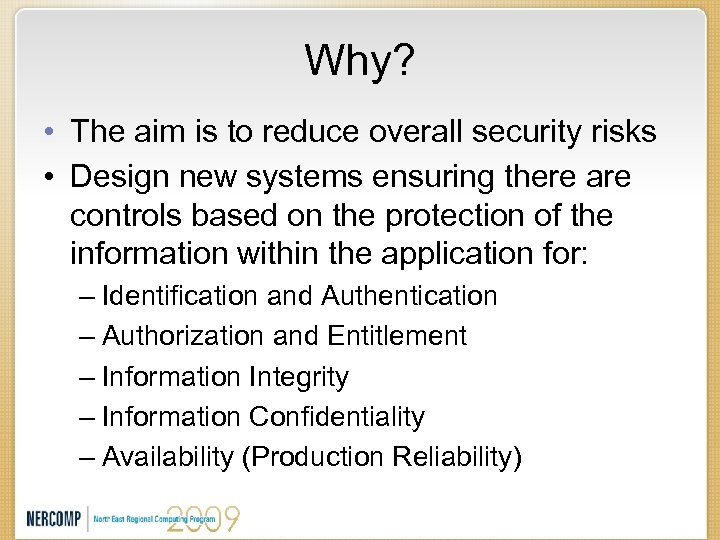 Why? • The aim is to reduce overall security risks • Design new systems