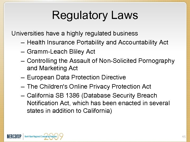 Regulatory Laws Universities have a highly regulated business – Health Insurance Portability and Accountability