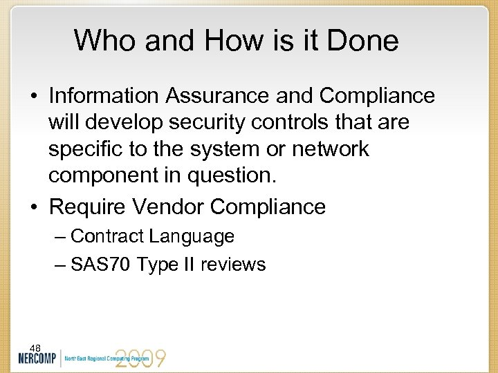 Who and How is it Done • Information Assurance and Compliance will develop security