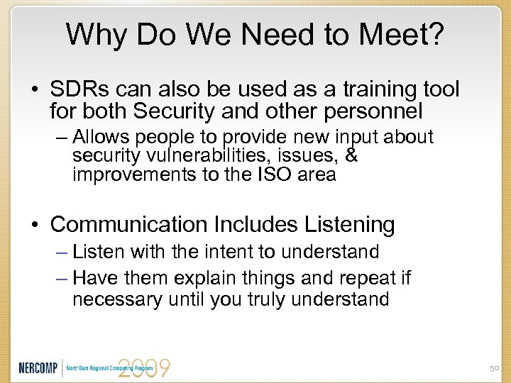 Why Do We Need to Meet? • SDRs can also be used as a