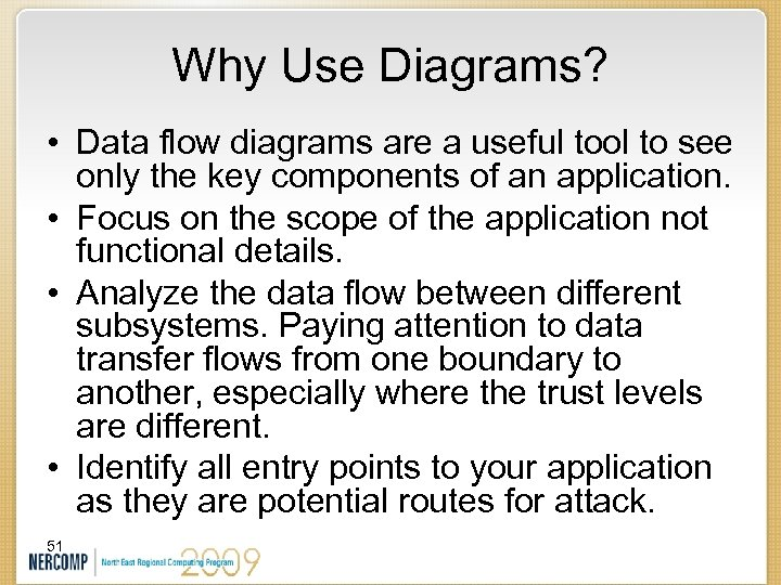 Why Use Diagrams? • Data flow diagrams are a useful tool to see only