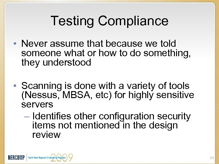 Testing Compliance • Never assume that because we told someone what or how to