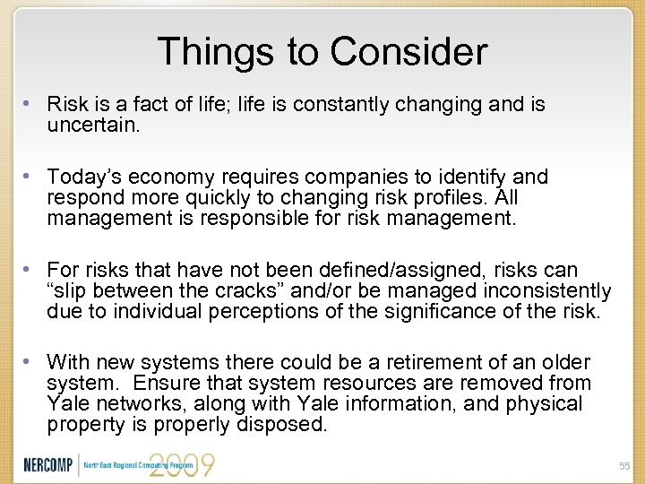 Things to Consider • Risk is a fact of life; life is constantly changing