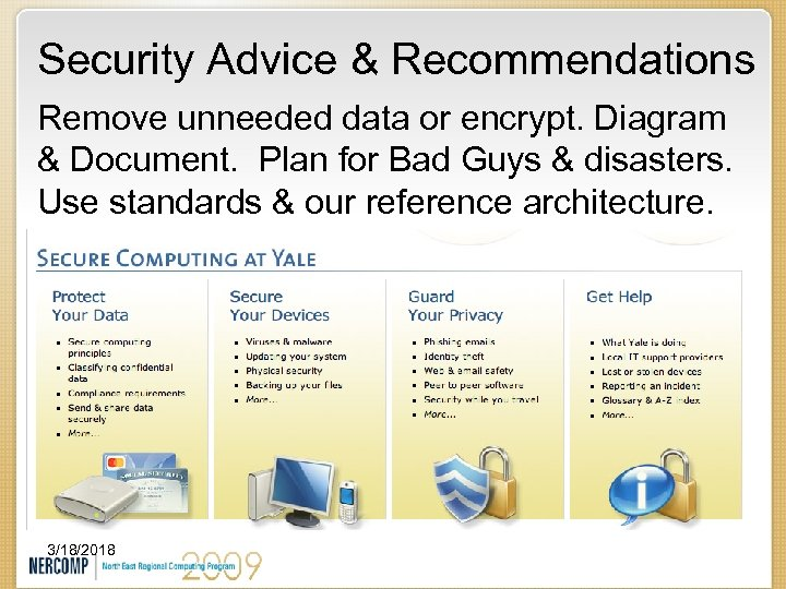 Security Advice & Recommendations Remove unneeded data or encrypt. Diagram & Document. Plan for