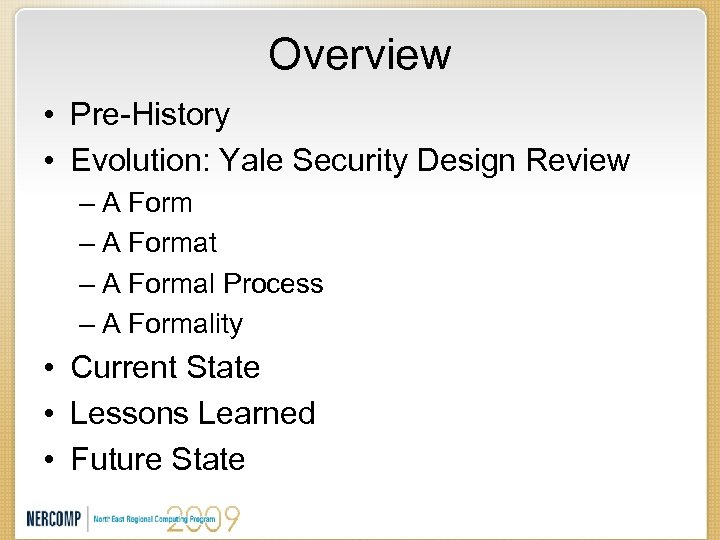 Overview • Pre-History • Evolution: Yale Security Design Review – A Format – A