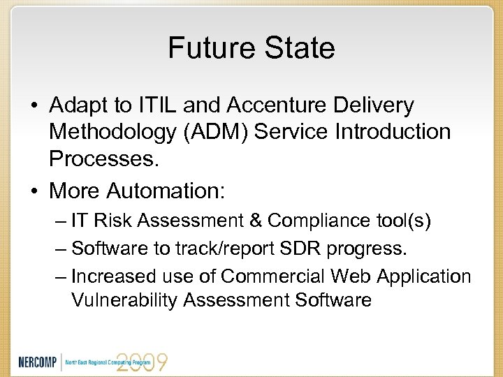 Future State • Adapt to ITIL and Accenture Delivery Methodology (ADM) Service Introduction Processes.