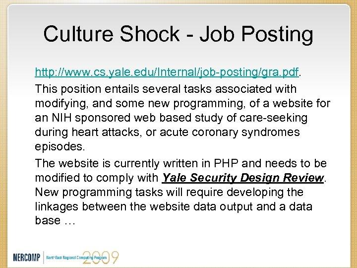 Culture Shock - Job Posting http: //www. cs. yale. edu/Internal/job-posting/gra. pdf. This position entails