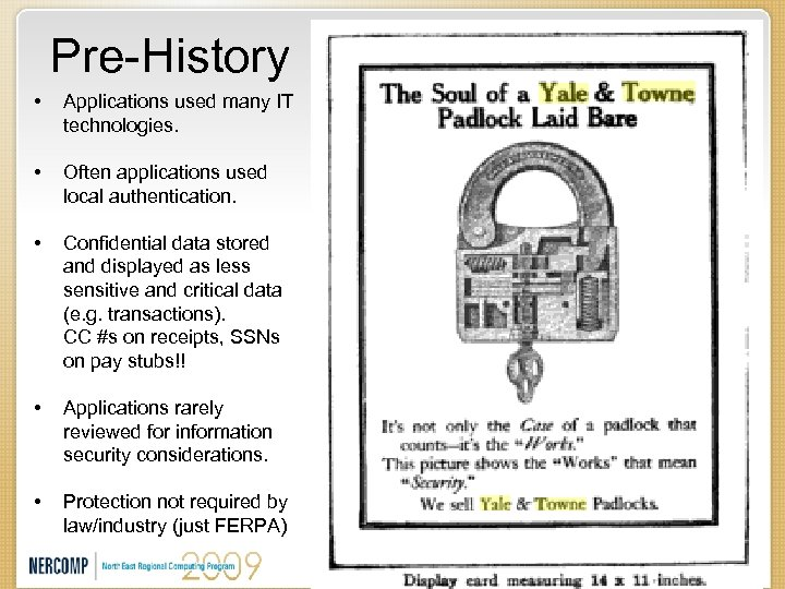 Pre-History • Applications used many IT technologies. • Often applications used local authentication. •