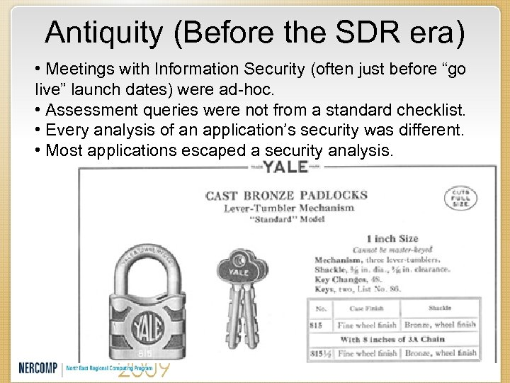 """Antiquity (Before the SDR era) • Meetings with Information Security (often just before """"go"""
