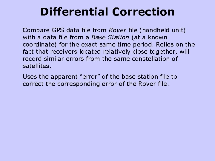 Differential Correction Compare GPS data file from Rover file (handheld unit) with a data