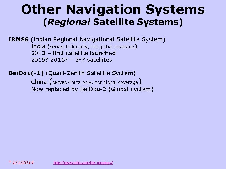 Other Navigation Systems (Regional Satellite Systems) IRNSS (Indian Regional Navigational Satellite System) India (serves