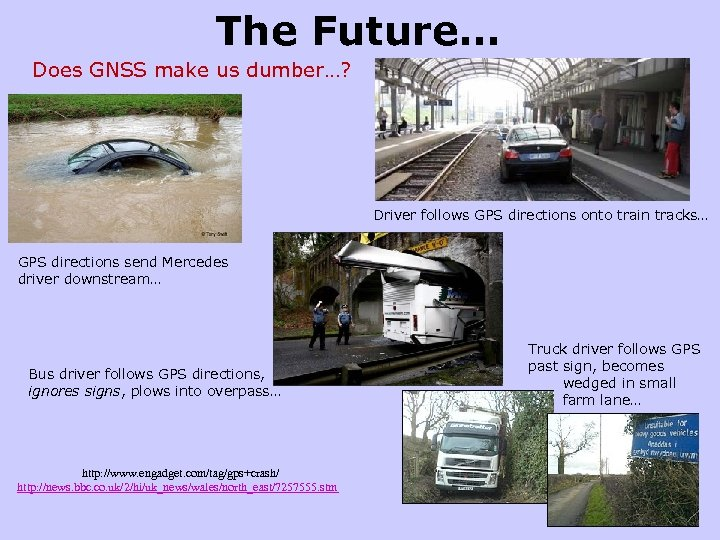 The Future… Does GNSS make us dumber…? Driver follows GPS directions onto train tracks…