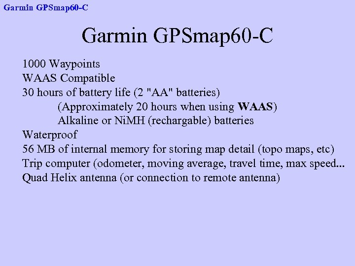 Garmin GPSmap 60 -C 1000 Waypoints WAAS Compatible 30 hours of battery life (2