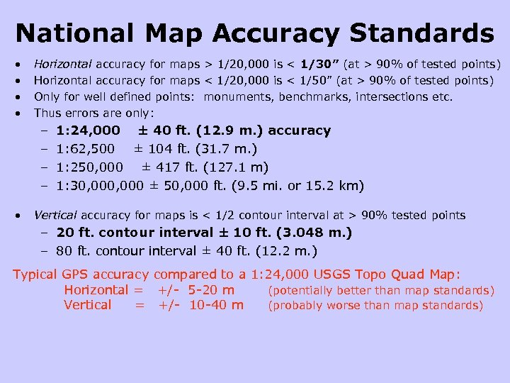 National Map Accuracy Standards • • Horizontal accuracy for maps > 1/20, 000 is