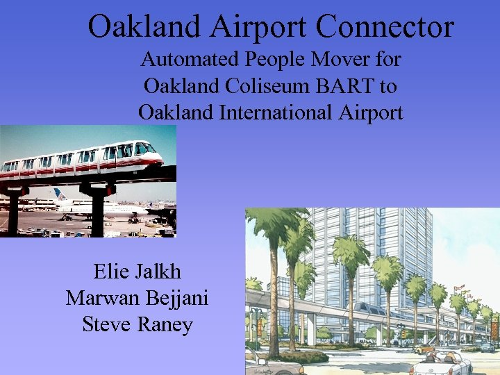 Oakland Airport Connector Automated People Mover for Oakland Coliseum BART to Oakland International Airport