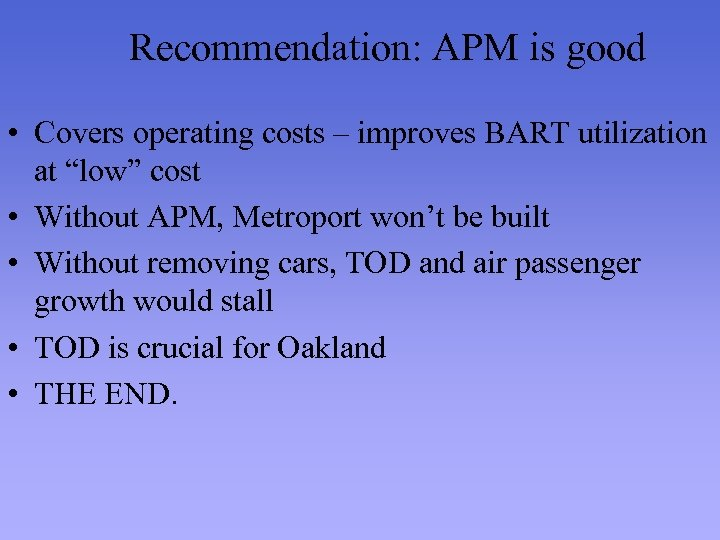 """Recommendation: APM is good • Covers operating costs – improves BART utilization at """"low"""""""