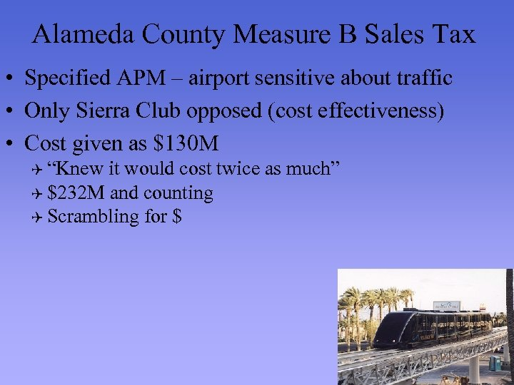 Alameda County Measure B Sales Tax • Specified APM – airport sensitive about traffic