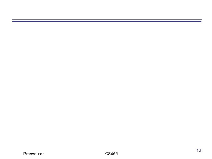 Procedures CS 465 13