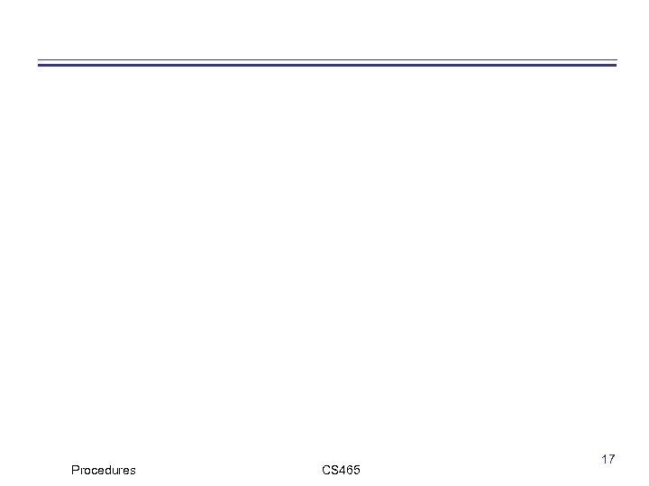 Procedures CS 465 17