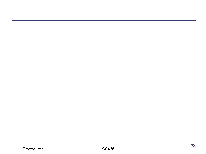 Procedures CS 465 22