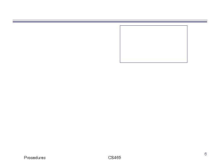 Procedures CS 465 6