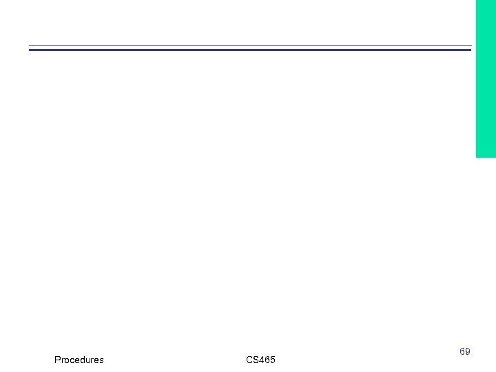 Procedures CS 465 69