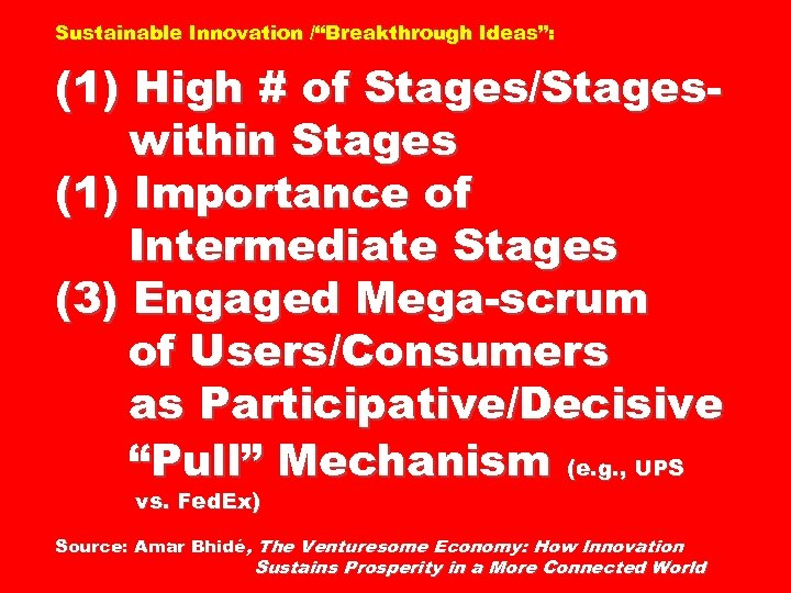 "Sustainable Innovation /""Breakthrough Ideas"": (1) High # of Stages/Stageswithin Stages (1) Importance of Intermediate"